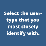 Select the user-type that you most closely identify with